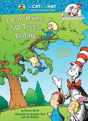 I Can Name 50 Trees Today By Worth, Bonnie/ Ruiz, Aristides (ILT)/ Mathieu, Joseph (ILT)