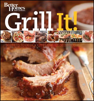 Grill It! By Better Homes and Gardens Books (COR)